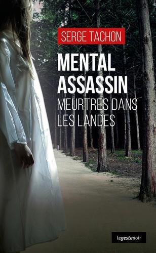 Mental assassin ; meurtres dans les landes