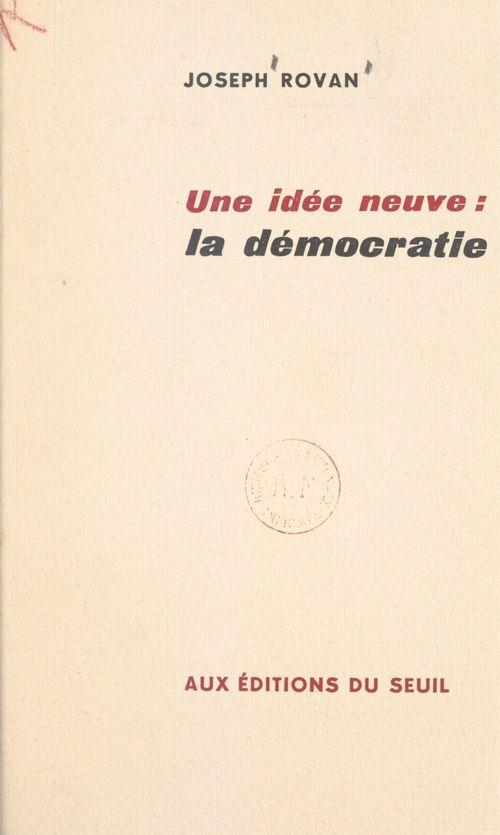 Une idée neuve : la démocratie