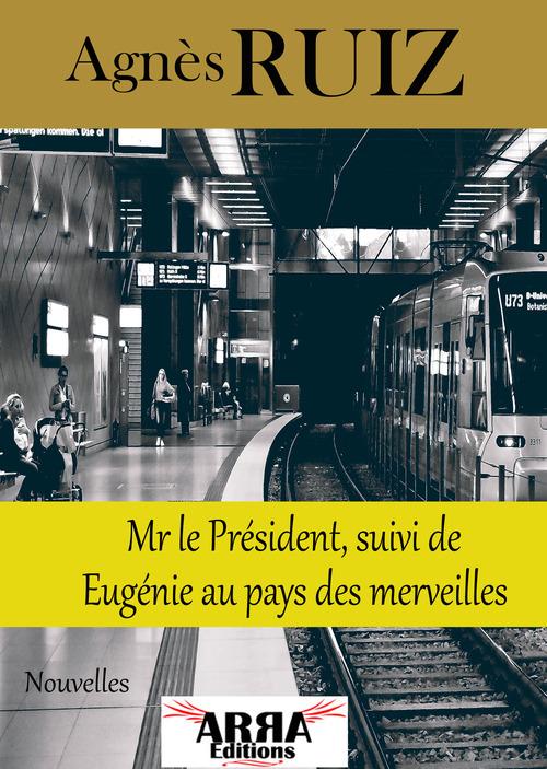 Mr le Président, suivi de Eugénie au pays des merveilles