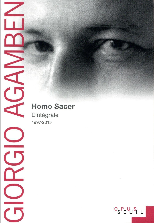 Homo sacer ; l'intégrale, 1997-2015