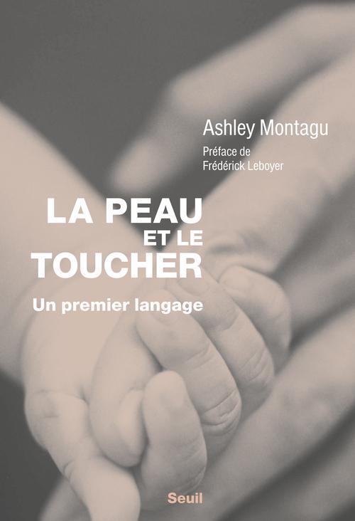 La peau et le toucher ; un premier langage