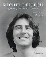 Vente Livre Numérique : Michel Delpech  - Geneviève Delpech