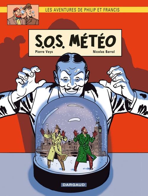 Les aventures de Philip et Francis t.3 ; SOS météo