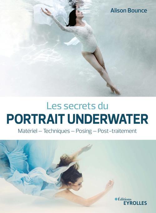 Les secrets du portrait Underwater ; matériel, techniques, posing, post-traitement