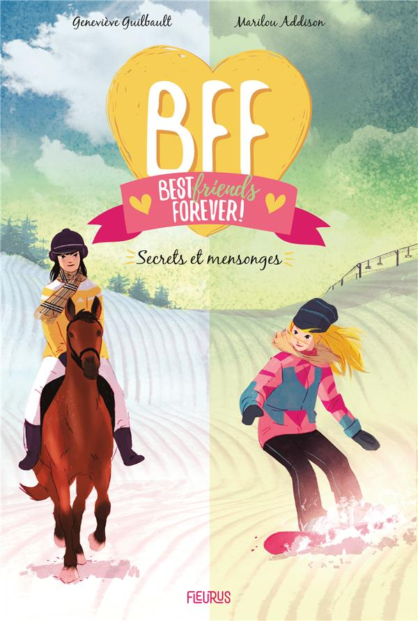 BFF ; best friends forever ! T.7 ; secrets et mensonges