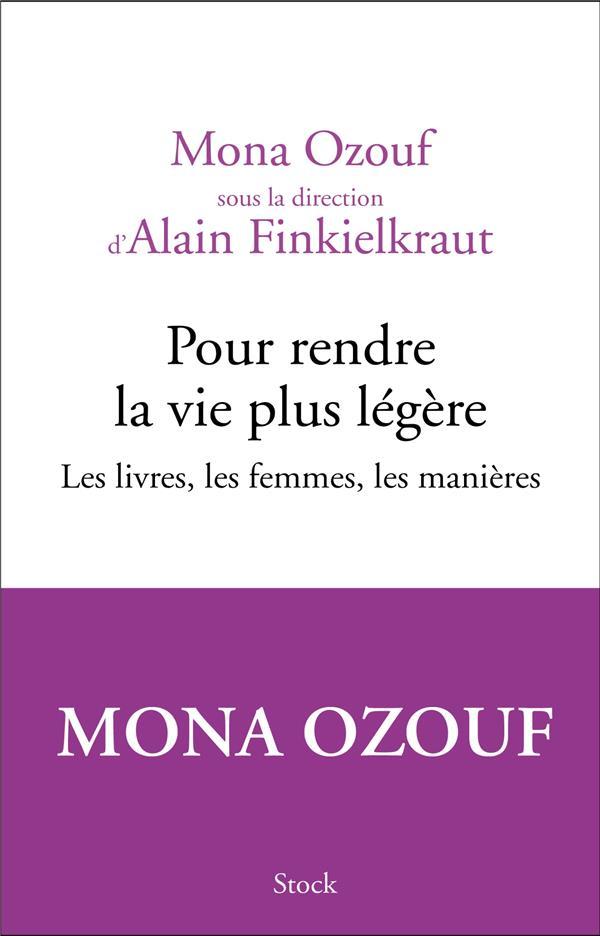 Pour rendre la vie plus légère ; les livres, les femmes, les manières