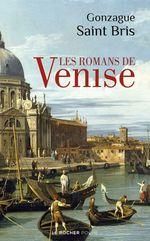 Vente Livre Numérique : Les Romans de Venise  - Gonzague Saint bris