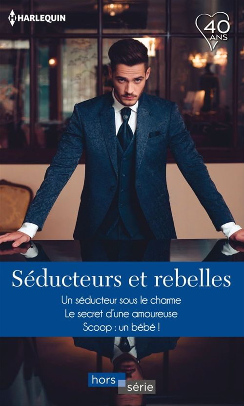 Vente EBooks : Séducteurs et rebelles  - Barbara McMahon  - Jackie Braun  - Melissa James