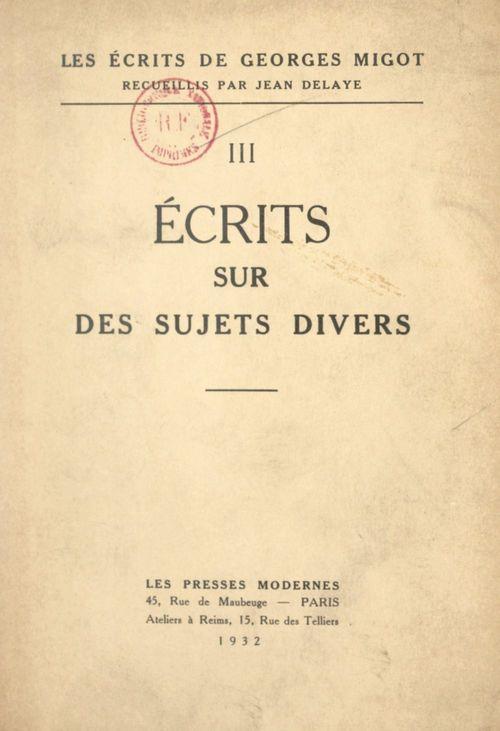 Les écrits de Georges Migot (3). Écrits sur des sujets divers