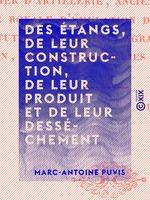 Vente EBooks : Des Étangs, de leur construction, de leur produit et de leur desséchement  - Marc-Antoine Puvis
