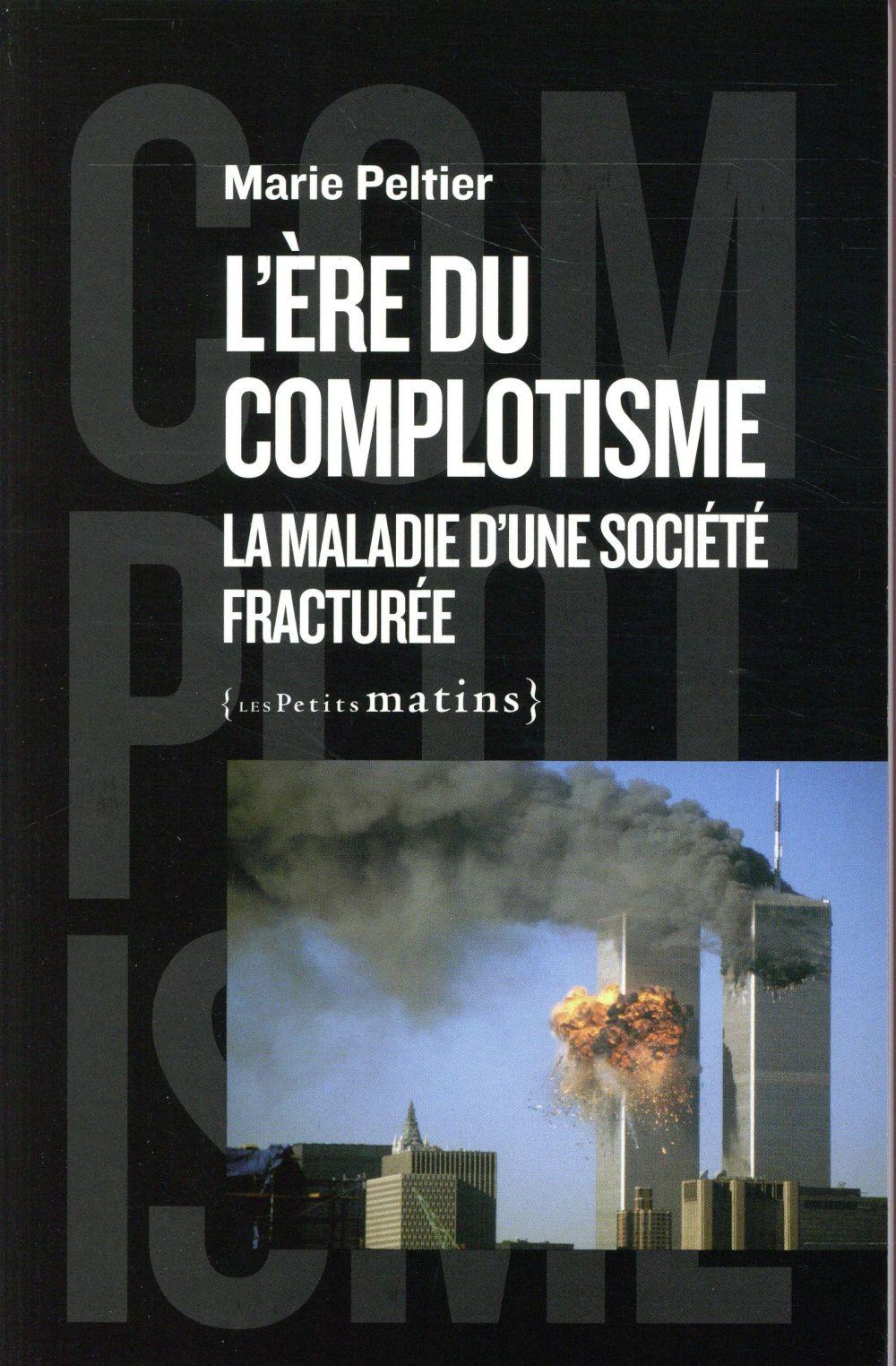 L'ère du complotisme ; la maladie d'une société fracturée