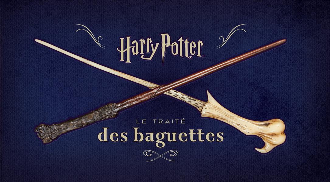Harry Potter ; le traité des baguettes