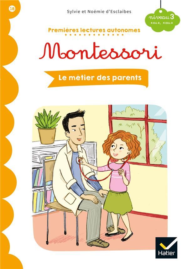 Premières lectures autonomes Montessori T.18 ; le métier des parents