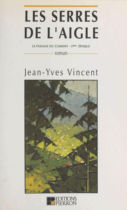 Le passage du Climont, troisième époque (1887-1895) : Les serres d'aigle