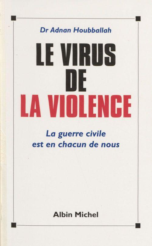 Le virus de la violence. la guerre civile est en chacun de nous