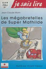 Les mégabretelles de Super Mathilde  - Jean-Claude Morin
