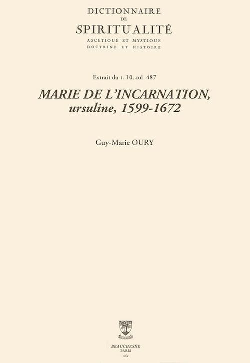 MARIE DE L'INCARNATION, ursuline, 1599-1672