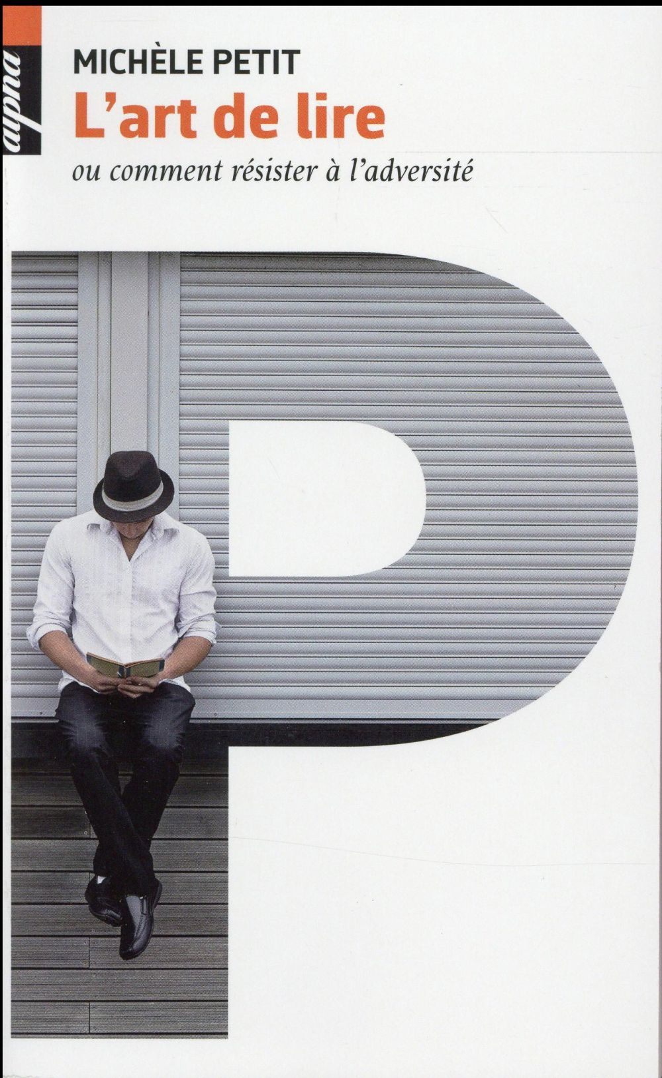 l'art de lire ; ou comment résister à l'adversité