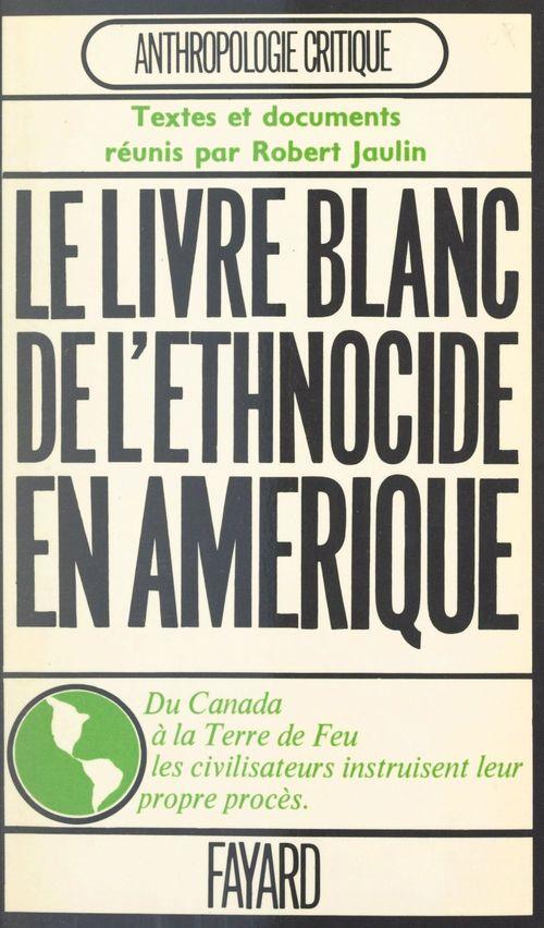 L'ethnocide à travers les Amériques  - . Collectif  - Société des américanistes