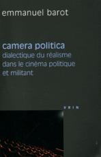 camera politica ; dialectique du réalisme dans le cinéma politique et militant