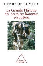 Vente EBooks : La Grande Histoire des premiers hommes européens  - Henry de Lumley