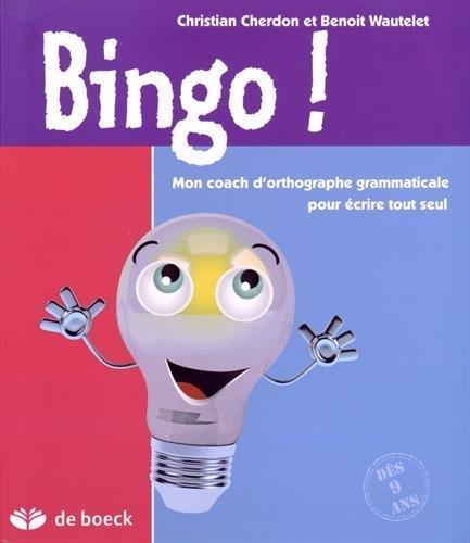 Bingo! mon coach d'orthographe grammaticale pour écrire tout seul