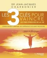 Vente Livre Numérique : Les 3 clés pour vaincre les pires épreuves de la vie  - Jean-Jacques CHARBONIER