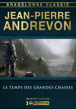 Vente EBooks : Le Temps des Grandes Chasses  - Jean-Pierre Andrevon