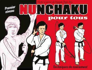 Nunchaku pour tous - Tome 1 : Techniques de maniement