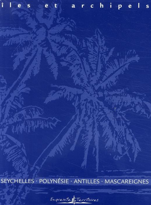 îles et archipels ; coffret ; Seychelles ; Polynésie ; Antilles ; Mascareignes