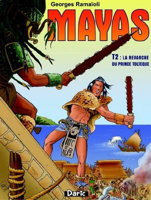 Mayas t.2 : la revanche du prince toltèque