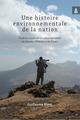 Une histoire environnementale de la nation  - Blanc Guillaume