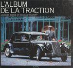 L'album de la Traction  - Nicolas Viasnoff - Jacques Borgé