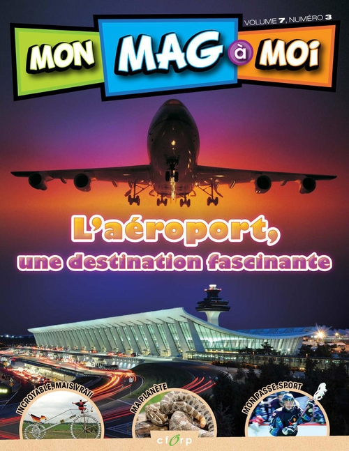 MON MAG à MOI, VOL.7, NO 3, L'aéroport, une destination fascinante