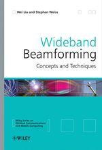 Vente EBooks : Wideband Beamforming  - Wei Liu - Stephan Weiss