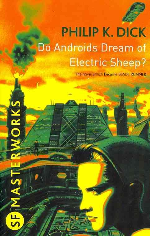 DO ANDROIDS DREAM OF ELECTRIC SHEEP? DICK, PHILIP K.