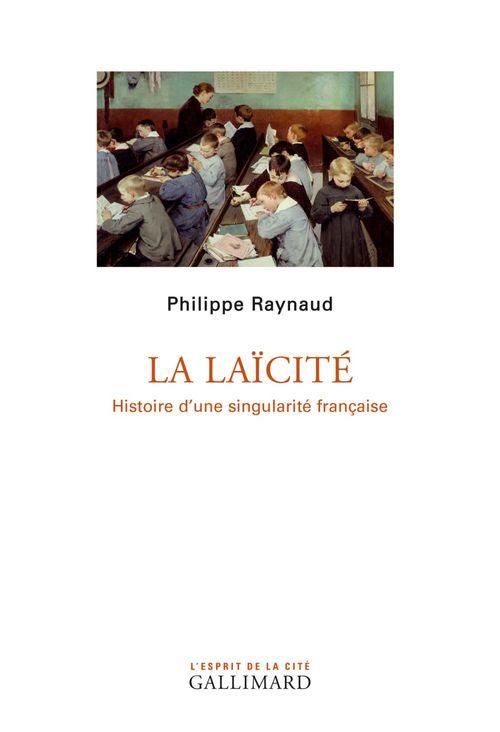 La laïcité ; histoire d'une singularité française