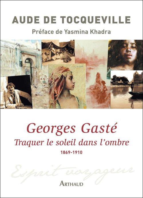 Georges Gasté. Traquer le soleil dans l´ombre (1869-1910)