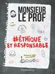 Monsieur Le Prof, Ethique et Responsable  - Monsieur Le Prof