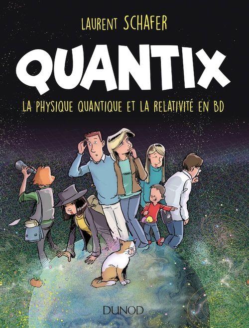 Quantix ; la physique quantique et la relativité en BD