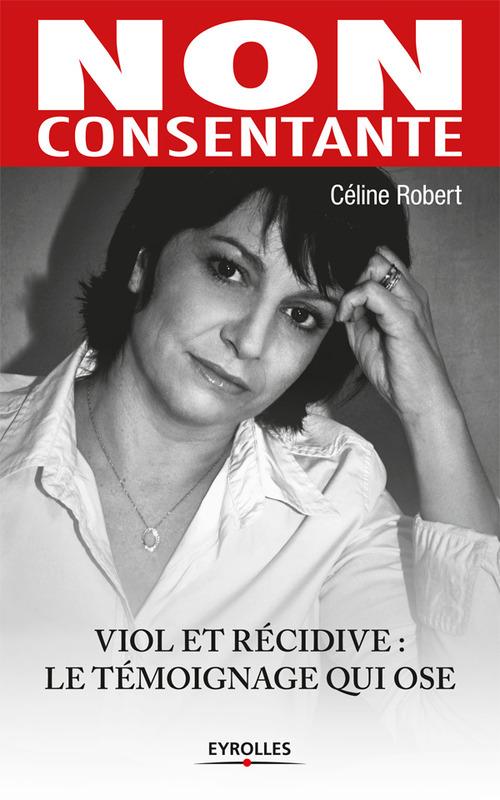 Non consentante ; viol et récidive : le témoignage qui ose