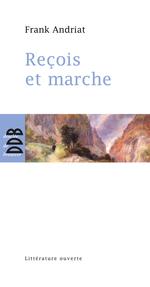 Vente Livre Numérique : Reçois et marche  - Frank Andriat
