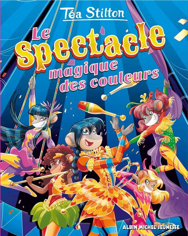 Les Téa sisters T.33 ; le spectacle magique des couleurs