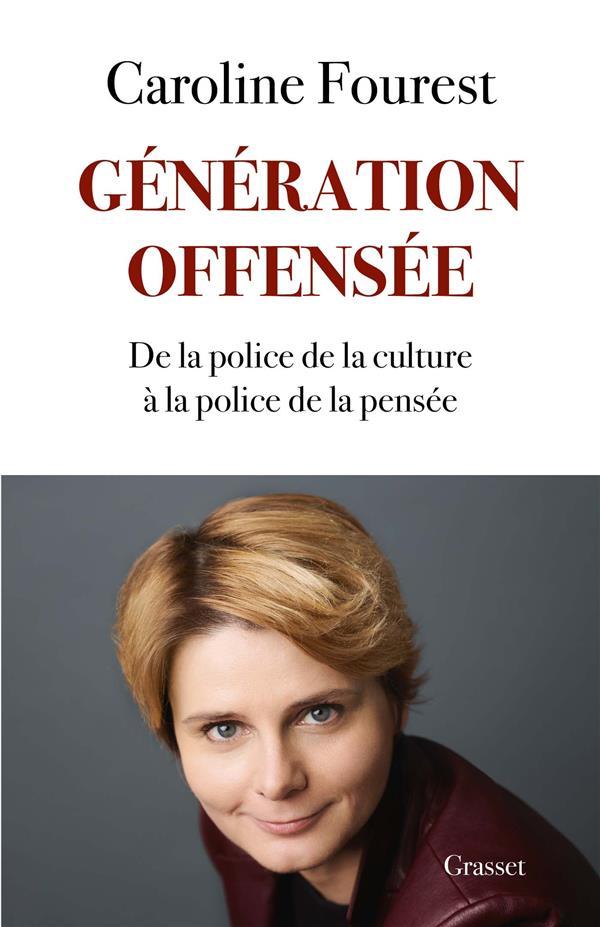 FOUREST CAROLINE - GENERATION OFFENSEE - DE LA POLICE DE LA CU LTURE A LA POLICE DE LA PENSEE