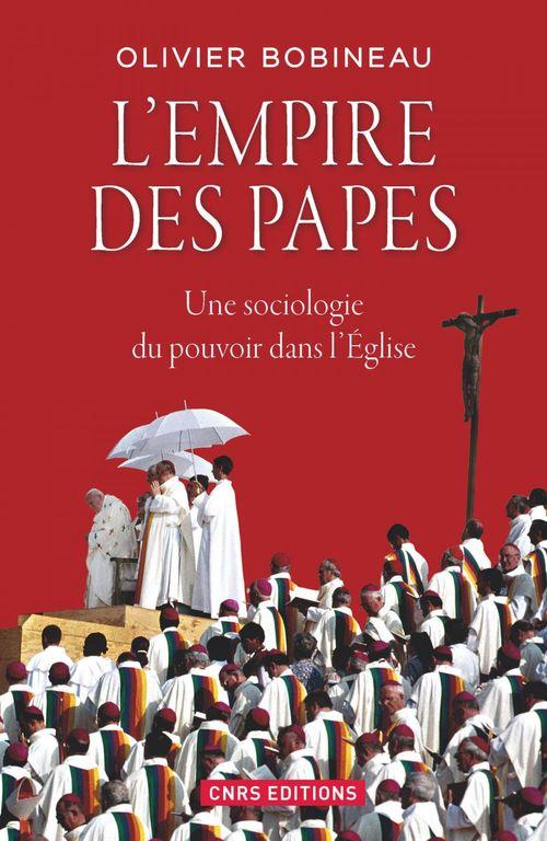 L'empire des papes ; une sociologie du pouvoir dans l'Eglise