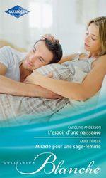 Vente Livre Numérique : L'espoir d'une naissance - Miracle pour une sage-femme  - Anne Fraser - Caroline Anderson