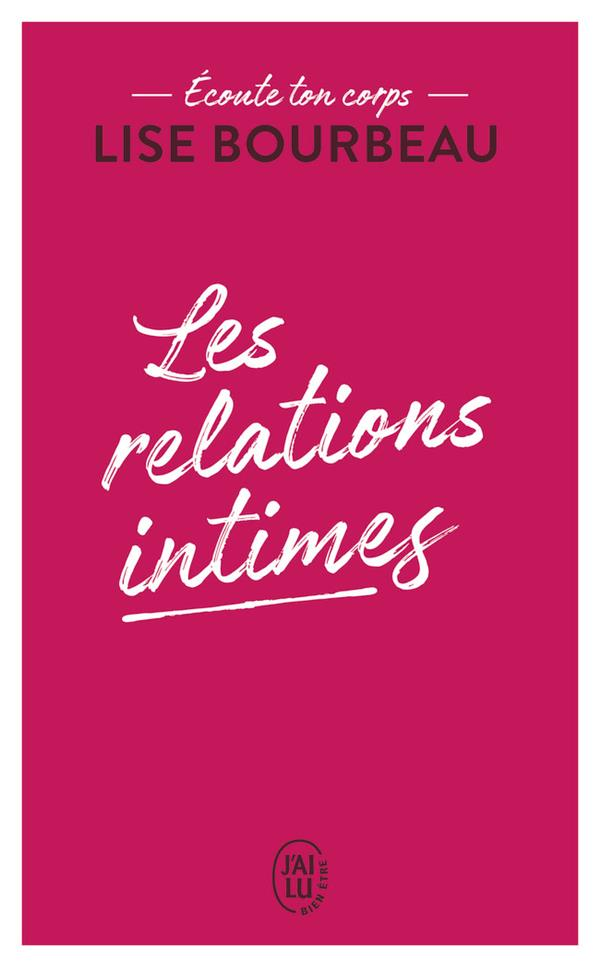 Les relations intimes ; écoute ton corps