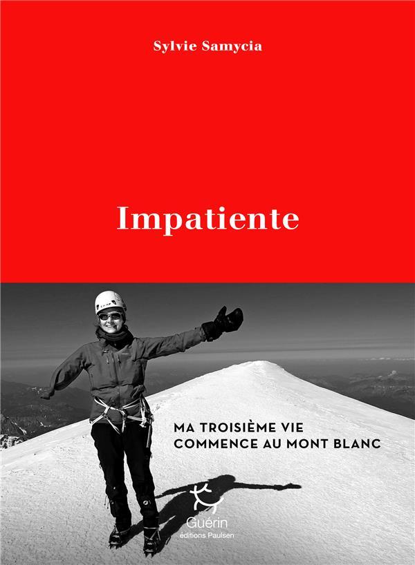 Impatiente ; ma troisième vie commence au Mont Blanc