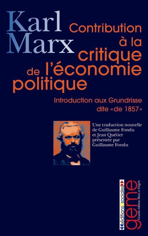 Contribution à la critique de l'économie politique ; introduction à la critique de l'économie politique
