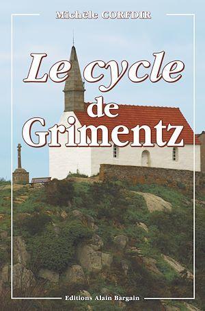 Le Cycle de Grimentz  - Michèle Corfdir
